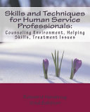 Skills And Techniques For Human Service Professionals Book