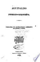 Aguinaldo puerto-riqueño Coleccion de producciones orijinales en prosa y verso