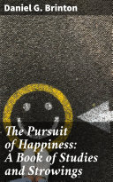 The Pursuit of Happiness: A Book of Studies and Strowings Pdf/ePub eBook