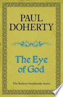 The Eye of God  Kathryn Swinbrooke Mysteries  Book 2