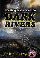 Speaking Destruction Unto Dark Rivers Pdf