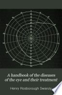 A Handbook of the Diseases of the Eye and Their Treatment Book