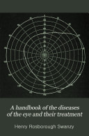 A Handbook of the Diseases of the Eye and Their Treatment