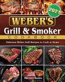 Weber's Grill & Smoker Cookbook 2021