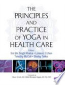 Principles And Practice Of Yoga In Health Care Book