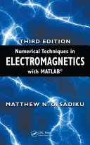 Numerical Techniques in Electromagnetics with MATLAB  Third Edition