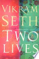 """Two Lives"" by Vikram Seth"