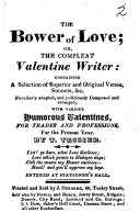 The Bower of Love  Or  the Compleat Valentine Writer  Etc