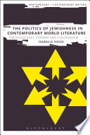 The Politics Of Jewishness In Contemporary World Literature