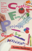 Creative Family Projects, Games, and Activities