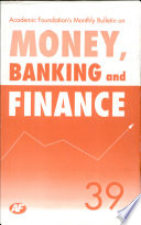 Academic Foundation`S Bulletin On Money, Banking And Finance Volume -39 Analysis, Reports, Policy Documents