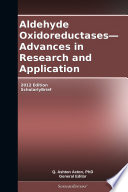 Aldehyde Oxidoreductases   Advances in Research and Application  2012 Edition