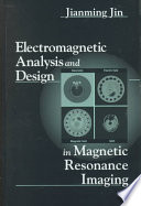Electromagnetic Analysis and Design in Magnetic Resonance Imaging Book PDF
