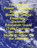 The    People Power    Education Superbook  Book 26  Online   Elearning   Distance Education Guide  Take Courses  Get Degrees  Study At Home On the Internet