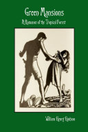 Pdf Green Mansions: A Romance of the Tropical Forest