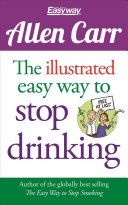 The Illustrated Easy Way to Stop Drinking Book PDF