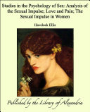 Studies in the Psychology of Sex: Analysis of the Sexual Impulse; Love and Pain; The Sexual Impulse in Women [Pdf/ePub] eBook