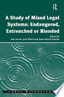 A Study of Mixed Legal Systems  Endangered  Entrenched or Blended