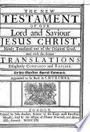 The Holy Bible Containing The Old Testament And The New Newly Translated Out Of He Original Tongues And With The Former Translations Diligently Compared And Revised By His Majesties Special Command Appointed To Be Read In Churches
