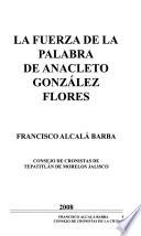 La fuerza de la palabra de Anacleto González Flores