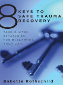 8 Keys to Safe Trauma Recovery  Take Charge Strategies to Empower Your Healing  8 Keys to Mental Health