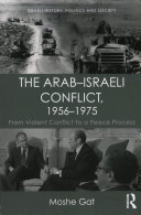 The Arab-Israeli conflict, 1956-1975: from violent conflict to a peace process