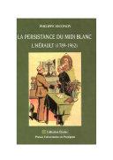 La persistance du Midi blanc. L'Hérault (1789-1962)