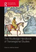 The Routledge Handbook of Transregional Studies