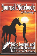Journal Notebook  Bible Journal and Gratitude Journal for Horse Lovers