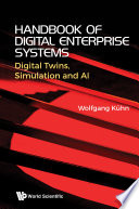 Handbook Of Digital Enterprise Systems: Digital Twins, Simulation And Ai