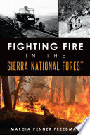 Fighting Fire in the Sierra National Forest