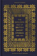 The Golden Age Of British Short Stories 1890 1914
