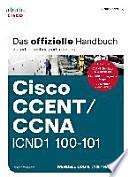 Cisco CCENT/CCNA ICND1 100-101 : Das offizielle Handbuch zur erfolgreichen Zertifizierung