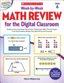 Week-by-week Math Review for the Digital Classroom, Grade 6