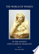 The World of Women in the Ancient and Classical Near East