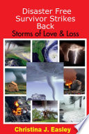 Disaster Free Survivor Strikes Back Storms Of Love Loss
