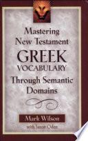 Mastering New Test. Greek Vocabulary (Wilson)