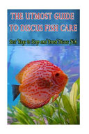The Utmost Guide to Discus Fish Care