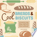 Cool Breads   Biscuits  Easy   Fun Comfort Food Book