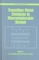 Transition Metal Catalysis in Macromolecular Design