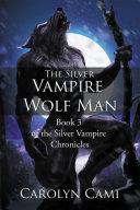 The Silver Vampire—Wolf Man