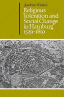Religious Toleration and Social Change in Hamburg  1529 1819