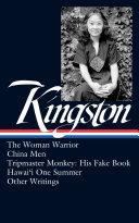 Maxine Hong Kingston  The Woman Warrior  China Men  Tripmaster Monkey  Other Writings  Loa  355