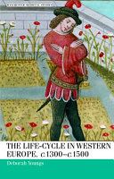 The Life Cycle in Western Europe  c 1300 1500