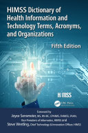 HIMSS Dictionary of Health Information and Technology Terms  Acronyms and Organizations