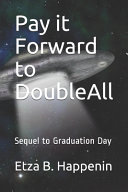 Pay it Forward to DoubleAll Book