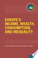 Europe's Income, Wealth, Consumption, and Inequality