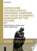 Human and Technological Progress Towards the Socio Economic Paradigm of the Future