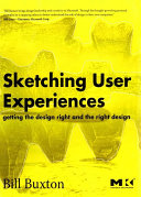 Sketching User Experiences: Getting the Design Right and the Right ...