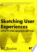 """""""Sketching User Experiences: Getting the Design Right and the Right Design"""" by Bill Buxton"""